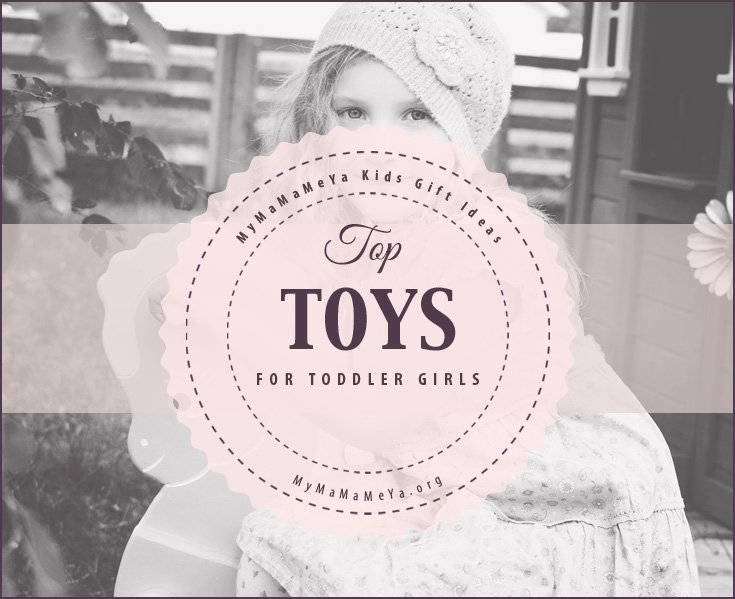 Best Top 5 Toys For Toddler Girls