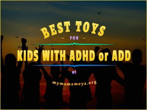 The Best Toys for Kids with ADHD or ADD