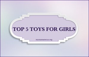 Top 5 Toys For Girls