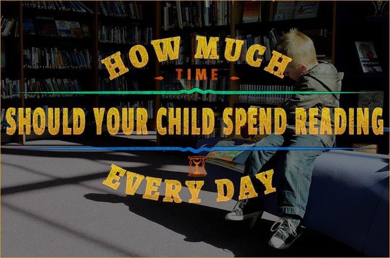 How Much Time Should Your Child Spend Reading Every Day